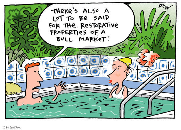 Theres also a lot to be said for the restorative proerties of a bull market.