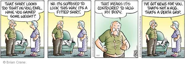Comic Strip Brian Crane  Pickles 2012-03-12 shirt