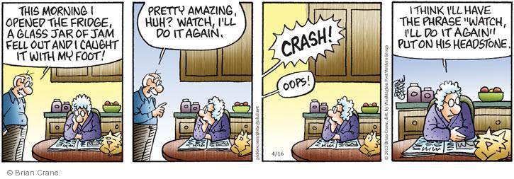 Comic Strip Brian Crane  Pickles 2013-04-16 did the trick