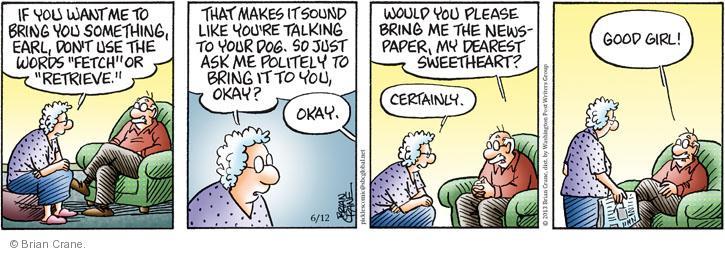 Comic Strip Brian Crane  Pickles 2013-06-12 bring