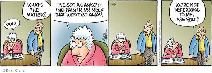 Cartoonist Brian Crane  Pickles 2014-01-29 painful