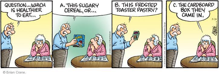 Cartoonist Brian Crane  Pickles 2014-05-26 cereal