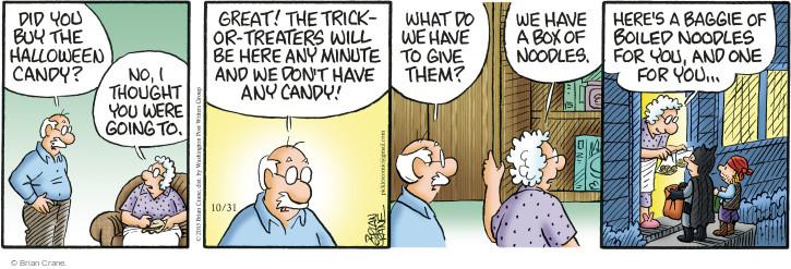 Comic Strip Brian Crane  Pickles 2015-10-31 did the trick