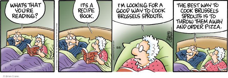 Comic Strip Brian Crane  Pickles 2016-08-06 brussel sprouts