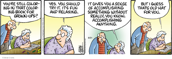 Comic Strip Brian Crane  Pickles 2016-08-31 relaxation