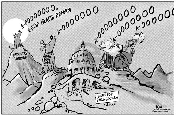 Industry lobbies.  House blue dogs.  Joe.  Pryor.  Landrieu. A-oooooo.  A-ooooooo.  A-ooooo.*  *Stop health reform.  Watch for falling rocks.