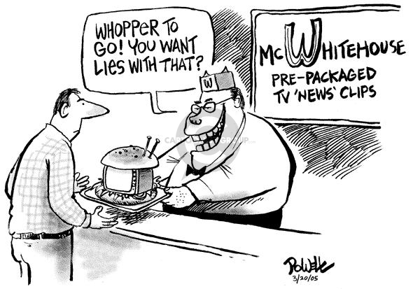 "Whopper to go!  You want lies with that?  McWhitehouse Pre-packaged TV ""News"" Clips."