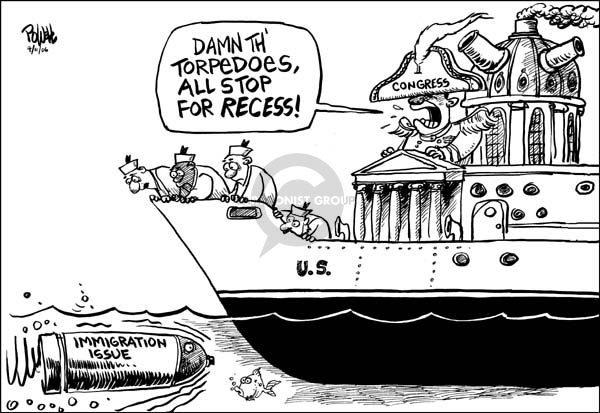 Immigration.  U.S.  Damn th torpedoes, all stop for recess!  Congress.