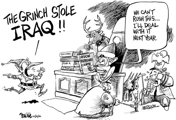 The Grinch stole Iraq!!  We cant rush this … Ill deal with it next year.  Neocon refresher course.  Go Long!  Plan A.  Punt.