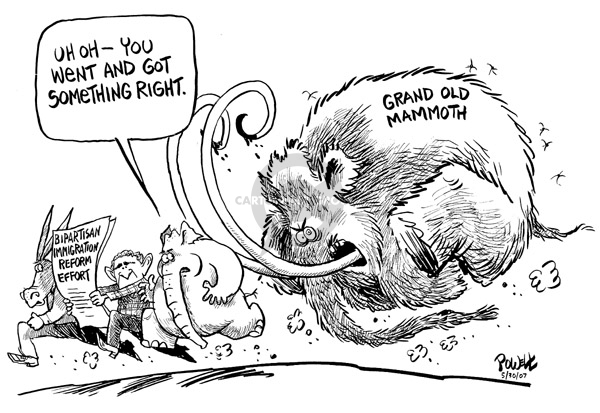 Bipartisan Immigration Reform Effort.  Uh oh - You went and got something rights.  Grand Old Mammoth.