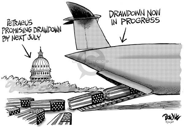 Petraeus promising drawdown by next July.  Drawdown now in progress.