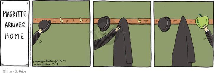 Magritte Arrives Home.