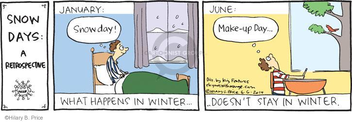 SNOW DAYS: A RETROSPECTIVE. January: Snowday! What happens in winter � June: Make-up day � � Doesn�t stay in winter.