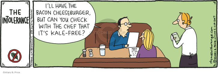 The Intolerance. Ill have the bacon cheeseburger, but can you check with the chef that its kale-free?