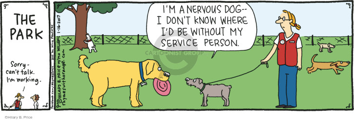 The Park. Sorry - cant talk. Im working. Im a nervous dog - I dont know where Id be without my service person.