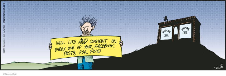 Will like AND comment on every on of your Facebook posts, for food.
