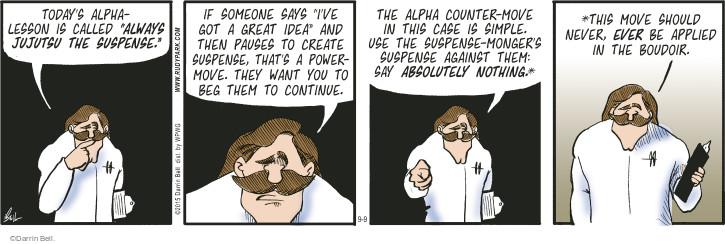 Comic Strip Darrin Bell  Rudy Park 2015-09-09 alpha male