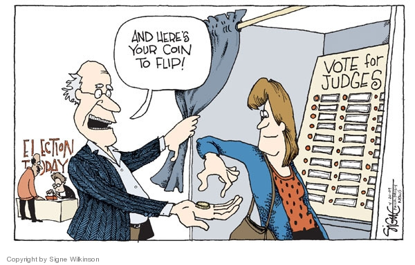 Election day.  And heres your coin to flip!  Vote for judges.
