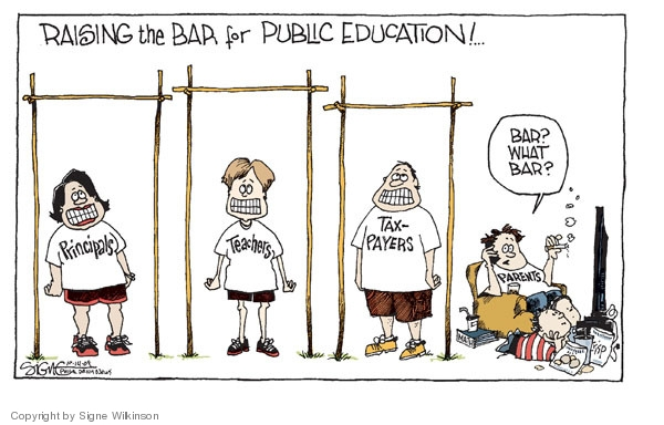 Raising the Bar for Public Education.  Principals.  Teachers.  Taxpayers.  Parents.  Bar?  What bar?