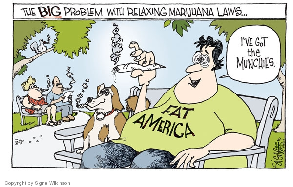The BIG problem with relaxing marijuana laws.  Fat America.  Ive got the munchies.