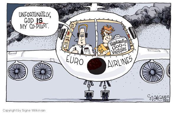 Unfortunately, God IS my co-pilot. Euro Airlines. Hephaestus. God of Volcanoes.