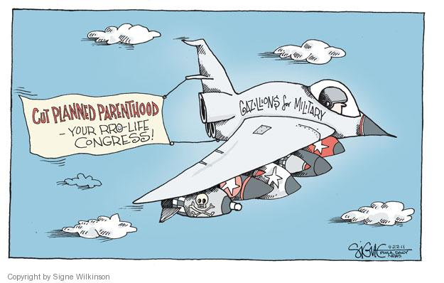 Cartoonist Signe Wilkinson  Signe Wilkinson's Editorial Cartoons 2011-04-22 military plan