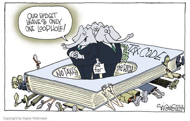 Signe Wilkinson  Signe Wilkinson's Editorial Cartoons 2012-04-04 tax loophole