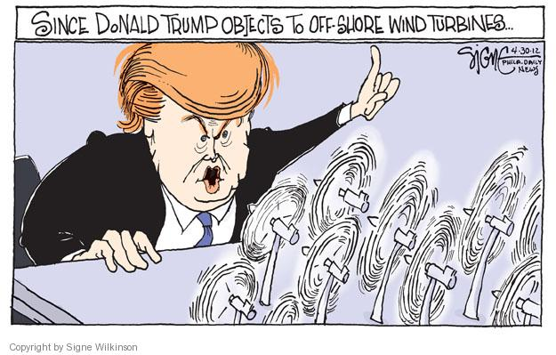 Since Donald Trump objects to off-shore wind turbines …