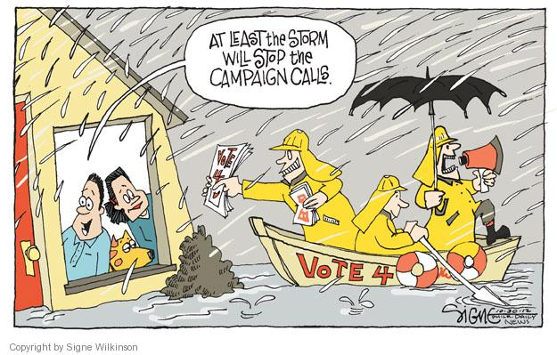 At least the storm will stop the campaign calls.  Vote 4.