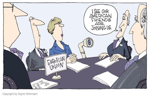 I see our American friends are joining us. European Union.