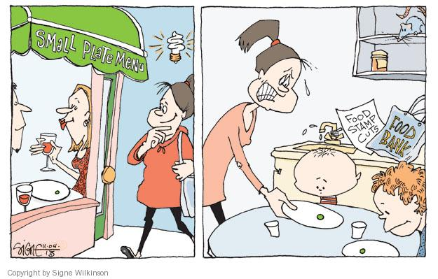 Small plate menu. Food stamp cuts. Food bank.