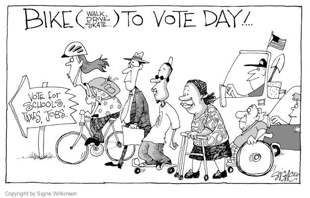 Bike (walk, drive, skate �) to Vote Day! � Vote for schools, taxes, jobs �