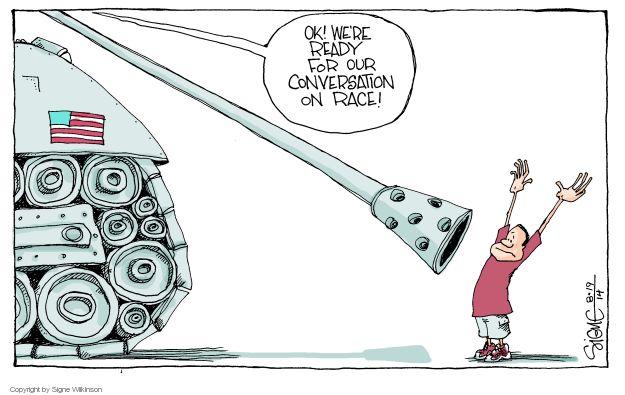 Cartoonist Signe Wilkinson  Signe Wilkinson's Editorial Cartoons 2014-08-19 police militarization