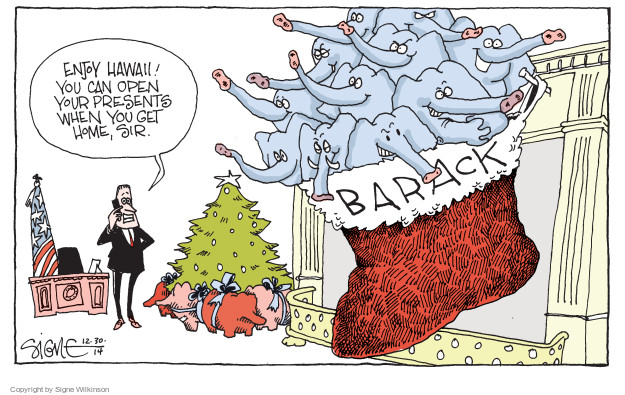 Enjoy Hawaii! You can open your presents when you get home, sir. Barack.