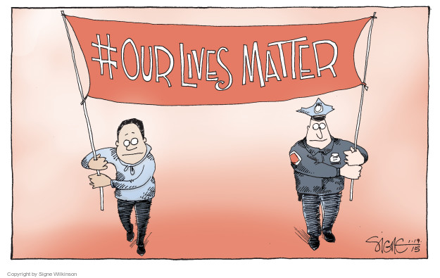 Signe Wilkinson  Signe Wilkinson's Editorial Cartoons 2015-01-19 Black Lives Matter