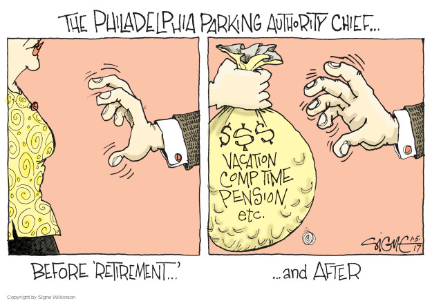 The Philadelphia Parking Authority Chief … Before retirement … $$$ Vacation comp time pension etc … and after.