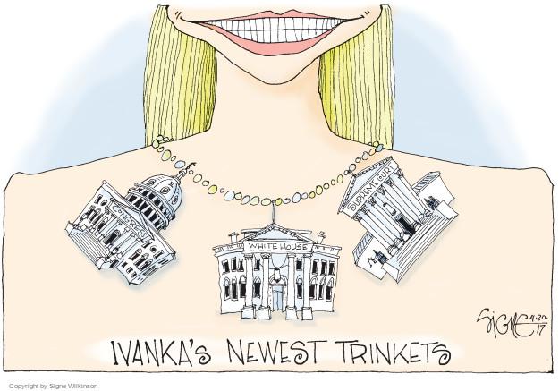 Congress. White House. Supreme Court. Ivankas Newest Trinkets.