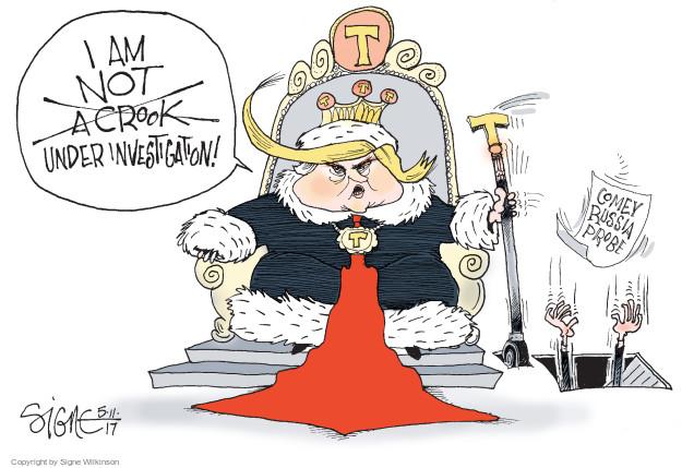 Signe Wilkinson  Signe Wilkinson's Editorial Cartoons 2017-05-12 king