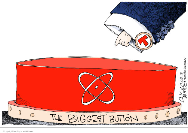 Cartoonist Signe Wilkinson  Signe Wilkinson's Editorial Cartoons 2018-01-04 nuclear