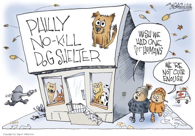 Philly No-Kill Dog Shelter. Wish we had one for humans. Were not cute enough.