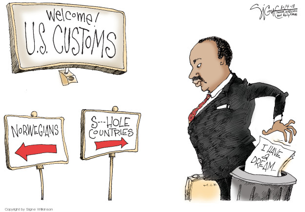 Welcome! U.S. customs. Norwegians. S---hole countries. I have a dream …