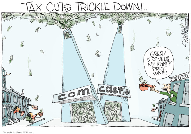 Tax cuts trickle down! Comcastic. Great! It covers my Xfinity price hike!