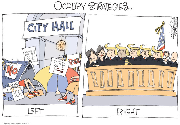 Signe Wilkinson  Signe Wilkinson's Editorial Cartoons 2018-07-11 judicial branch