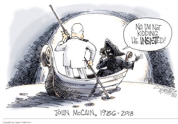 No. Im not kidding he insisted! John McCain, 1936-2018.