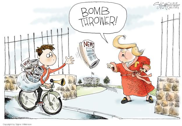 Bomb thrower! News.