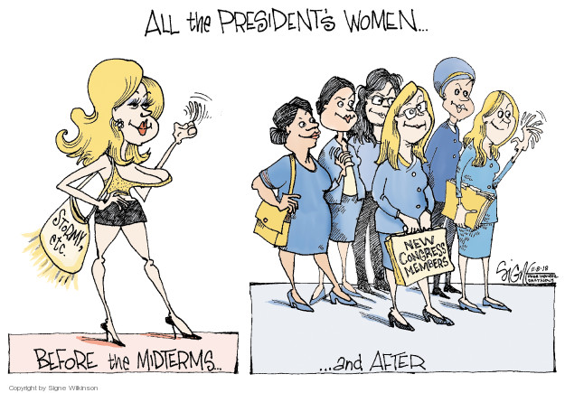 All the Presidents women … Stormy, etc. Before the midterms … and after. New Congress members.