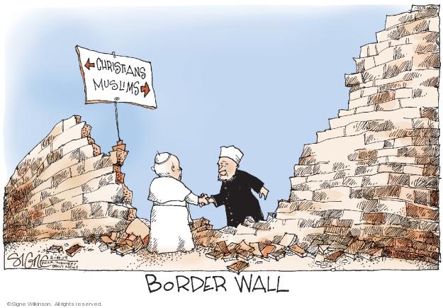 Christians. Muslims. Border Wall.