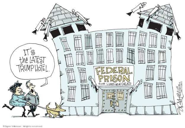 Its the latest Trump hotel. Federal prison for liars and cheats.