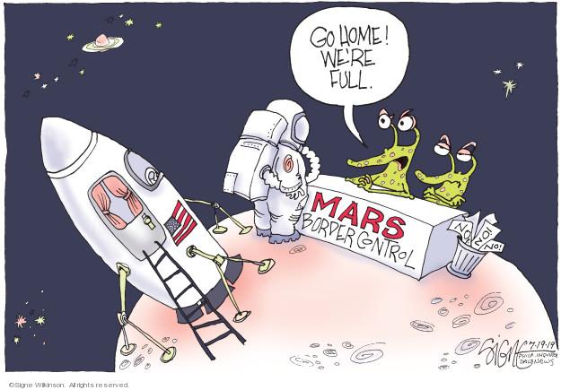 Go home! Were full. Mars Border Control. No!