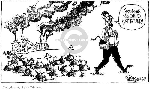 Cartoonist Signe Wilkinson  Signe Wilkinson's Editorial Cartoons 2004-09-07 Chechnya